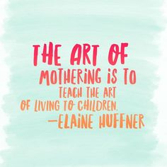 The Art of Mothering Quote