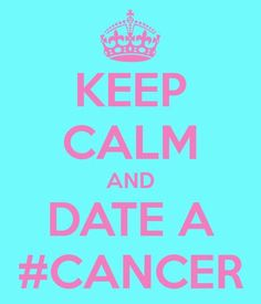 Keep Calm AND date a #CANCER♋️ WE THE BEST WHO?! CANCERS!!! I love my zodiac sign!