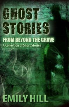 """Grove of Terror ~ an excerpt from my eBook, """"Ghost Stories From Beyond THE GRAVE""""  #Wattpad EmilyHill7"""