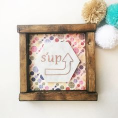 Wooden Sign Shelf Sitter, 'S'UP'. Free Shipping!