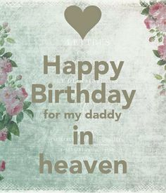 Happy birthday daddy, I love and miss you everyday! Birthday Wishes For Coworker, Happy Birthday Wishes Quotes, Dad Birthday Card, Happy Birthday Greetings, Birthday Quotes, Cool Happy Birthday Images, Happy Birthday In Heaven, Happy Birthday Daddy, Dad In Heaven Quotes