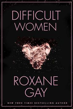 13 new books to read in January 2017: 'Difficult Women' by Roxane Gay