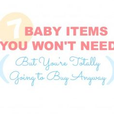 BabyZone: BabyZone: 7 Baby Items You Won't Need But You're Totally Going to Buy Anyway