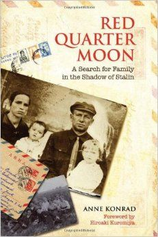 """Read """"Red Quarter Moon A Search for Family in the Shadow of Stalin"""" by Anne Konrad available from Rakuten Kobo. Anne Konrad's Red Quarter Moon is the gripping account of her search for family members lost and disappeared within the . Read Red, Books You Should Read, University Of Toronto, Persecution, Memoirs, Book Design, Nonfiction, Book Worms, How To Find Out"""