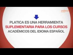 Platica: platform to connect students with native Spanish speakers (available only for Spanish)