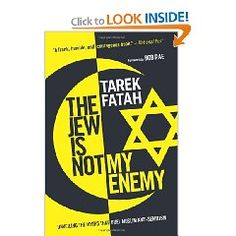 My dad Tarek Fatah's brilliant book 'The Jew is Not My Enemy' - a must read!