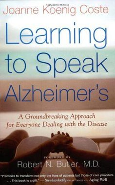 Learning to Speak Alzheimer's: A Groundbreaking Approach for Everyone Dealing with the Disease #Stagesofdementia