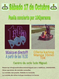 El próximo 17 de Octubre (Sábado), el Centro de Ocio Luis Miguel, ¡te planifica el día! Paella y Música en Directo 10 € / Pers. ¡Posibilidad de Karting por 10 € más! 646 46 44 90 ó info@centrodeocioluismiguel.com