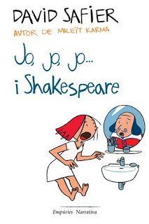 ABRIL-2014. David Safier. Jo, jo, jo... i Shakespeare. N(SAF)JO http://elmeuargus.biblioteques.gencat.cat/record=b1820625~S43*cat http://www.grup62.cat/llibre-jo-jo-jo-i-shakespeare-94867.html