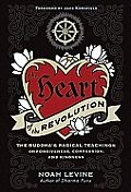 The Heart of the Revolution: The Buddha's Radical Teachings on Forgiveness, Compassion, and Kindness by Noah Levine $15.99