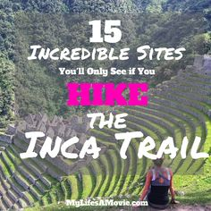Hike the Inca Trail by http://mylifesamovie.com/