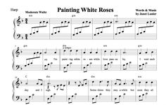 Painting White Roses for Harp (or Voice and Harp) Music Painting, Harp, White Roses, The Voice, Sheet Music, Words, Music Score, Music Sheets