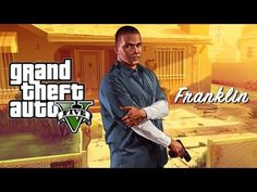 Grand Theft Auto V: Franklin - YouTube