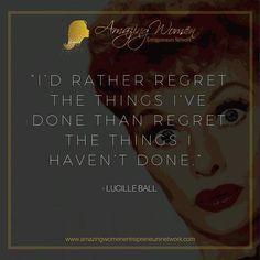 """I'd rather regret the things I've done than regret the things I haven't done."" - Lucille Ball  #amazingwomensummit #womeninbusiness #womenwhohustle #ladypreneur #womenentrepreneurs #womenpower #inspiration #businessmotivation #hustle #brandstrategy #goal"