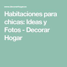 Habitaciones para chicas: Ideas y Fotos - Decorar Hogar
