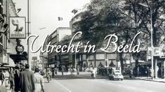 Utrecht in Beeld, de jaren zestig...   Picture of Utrecht in the early '60s - YouTube
