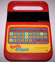 Speak & Spell - I loved this toy!!!