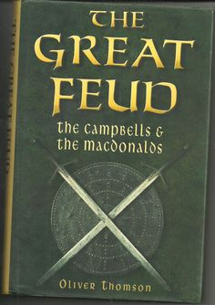 The Great Feud - The Campbells & the MacDonalds, by Oliver Thomson