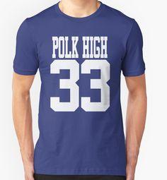 """Polk High 33"" T-Shirts & Hoodies by barrelroll1 | Redbubble"