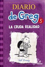 DIARIO DE GREG: LA CRUDA REALIDAD -Jeff Kinney 5/15