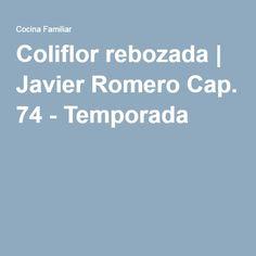 Coliflor rebozada | Javier Romero Cap. 74 - Temporada 2