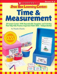 Shoe Box #Learning #Centers: #Time & #Measurement: 30 Instant Centers With Reproducible Templates and Activities That Help Kids Practice Important Math Skills-Independently!