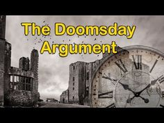The Doomsday Argument - YouTube