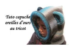 TUTO TRICOT CAPUCHE OREILLES OURS AU TRICOT FACILE knit bear ears hooded child to knit easy - YouTube