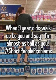 Short people may not be able to reach anything on the top shelf, but at least there& no height requirement for laughing at these hilarious memes. Short People Humor, Short People Quotes, Short People Problems, Funny People, Funny Things, Funny Stuff, Girl Problems Funny, Short Girl Problems, Teenage Girl Problems