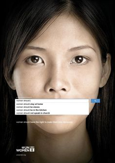 great ad for UN Women: plays on the search auto complete feature. UN Women: Auto Complete Truth Advertising Agency: Ogilvy & Mather, Dubai, UAE