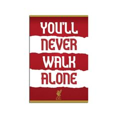 You'll Never Walk Alone, Walking Alone, Gsm Paper, Liverpool Fc, Poster Wall, Satin Finish, Cricut, Products, Create A Critter