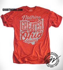 """""""Nothing Could Be Greater Than to be an Ohio Stater"""" Shirt - WANT! #Buckeyes"""