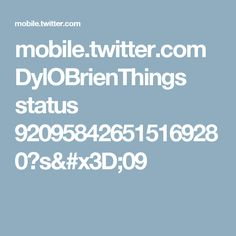 mobile.twitter.com DylOBrienThings status 920958426515169280?s=09