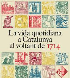"""Exposició """"La vida quotidiana a Catalunya al voltant de 1714"""" a la Biblioteca de Catalunya (gener - març 2014)"""