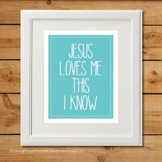 Jesus Loves Me  Printable Art  Aqua Nursery Art by sugarhouseink, $8.00  Would do it in another color