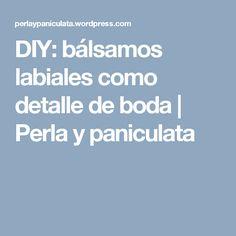 DIY: bálsamos labiales como detalle de boda | Perla y paniculata