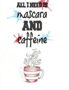 All I need is Mascara and Coffee by TheCanvasAndCoffee on Etsy Coffee,  art, painting, For sale, watercolor