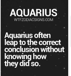 I always jump to conclusions, but they're not always correct Aquarius Traits, Aquarius Love, Aquarius Quotes, Aquarius Woman, Zodiac Signs Aquarius, Age Of Aquarius, Capricorn And Aquarius, Zodiac Mind, My Zodiac Sign