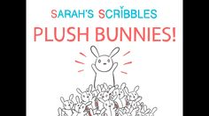 Help bring to life the adorable plush bunny from the webcomic Sarah Scribbles!