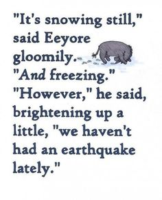 Most memorable quotes fromEeyore, a movie based on film. Find important Eeyore and piglet Quotes from film. Eeyore Quotes about winnie the pooh and friends have inspirational quotes. Eeyore Quotes, Winnie The Pooh Quotes, Winnie The Pooh Friends, Me Quotes, Rain Quotes, Friend Quotes, The Words, It's All About Perspective, New Year Message