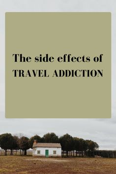 The side effects of travel addiction