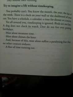 A fear of time running out. Oh my god... This really is my biggest fear