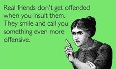 I so love my real friends!