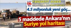 06.Başkent Haber: 5 Maddede Ankara'nın Suriye Yol Haritası