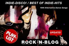 *** PLAYLIST UPDATE! *** INDIEDISCO - The ultimate playlist for the alternative music lover.  http://nixschwimmer.blogspot.com/2015/10/indie-disco-best-of-indie-hits-part-iv.html 1044 ALTERNATIVE DANCE SONGS