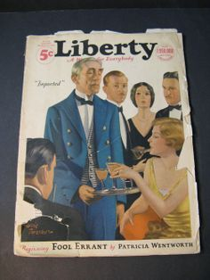 Liberty, March, 1929. Ten years into Prohibition, flouting the law was so commonplace that it could even be used on a magazine cover as normal behavior. Also, Patricia Wentworth, mystery author, has a new serial.