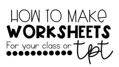 I've had numerous people ask me recently to teach them how to make worksheets for their classroom and products for TeachersPayTeachers. Being a visual learner myself, I decided to lay it out step-by-s Classroom Fun, Future Classroom, Classroom Activities, Classroom Organization, Classroom Management, Google Classroom, Classroom Tools, Preschool Projects, Kindergarten Classroom