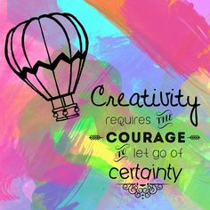 #CREATIVITY #courage #ThinkBIGSundayWithMarsha