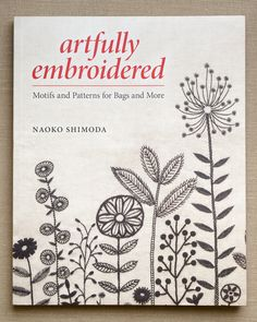 Artfully Embroidered from Interweave Press: Artfully Embroidered reinvents vintage embroidery through a modern aesthetic. Traditional Japanese and western motifs are made new with fresh color choices and design touches. You'll find 25 embroidered patterns, step-by-step instructions and templates, designed to allow readers to create lovely sewn or embroidered projects or to use the hand embroidery motifs on their own designs. $24.99