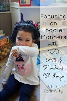 Montessori ideas and resources for teaching manners to a toddler (or preschooler) and ways to focus on manners in the 100 Acts of Kindness Challenge